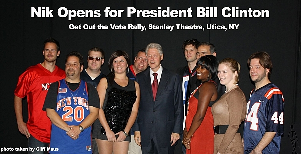 Bill Cinton - Nik opened for President Bill Clinton at a